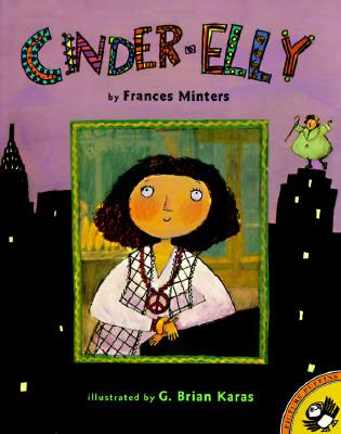 Cinder-Elly By Minters, Frances/ Karas, G. Brian (ILT)