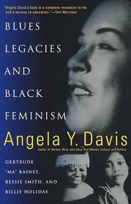 Blues Legacies and Black Feminism By Davis, Angela Y.