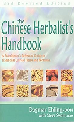 Chinese Herbalist's Handbook By Ehling, Dagmar/ Swart, Steve